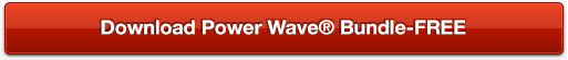 Download Power Wave® Bundle-FREE